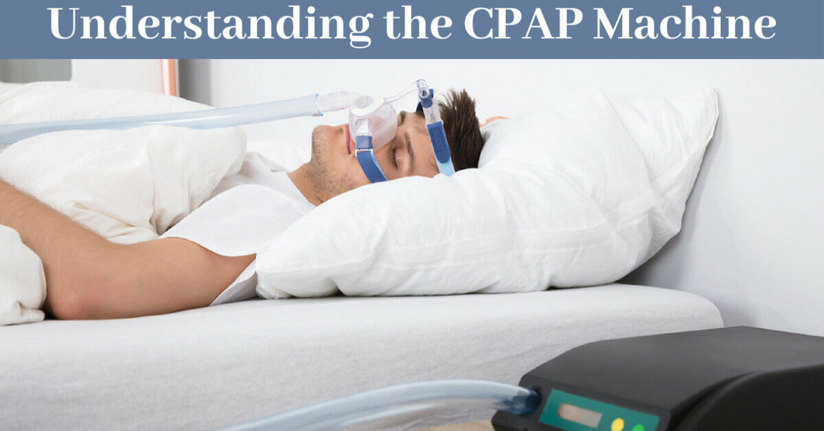Understanding the CPAP Machine