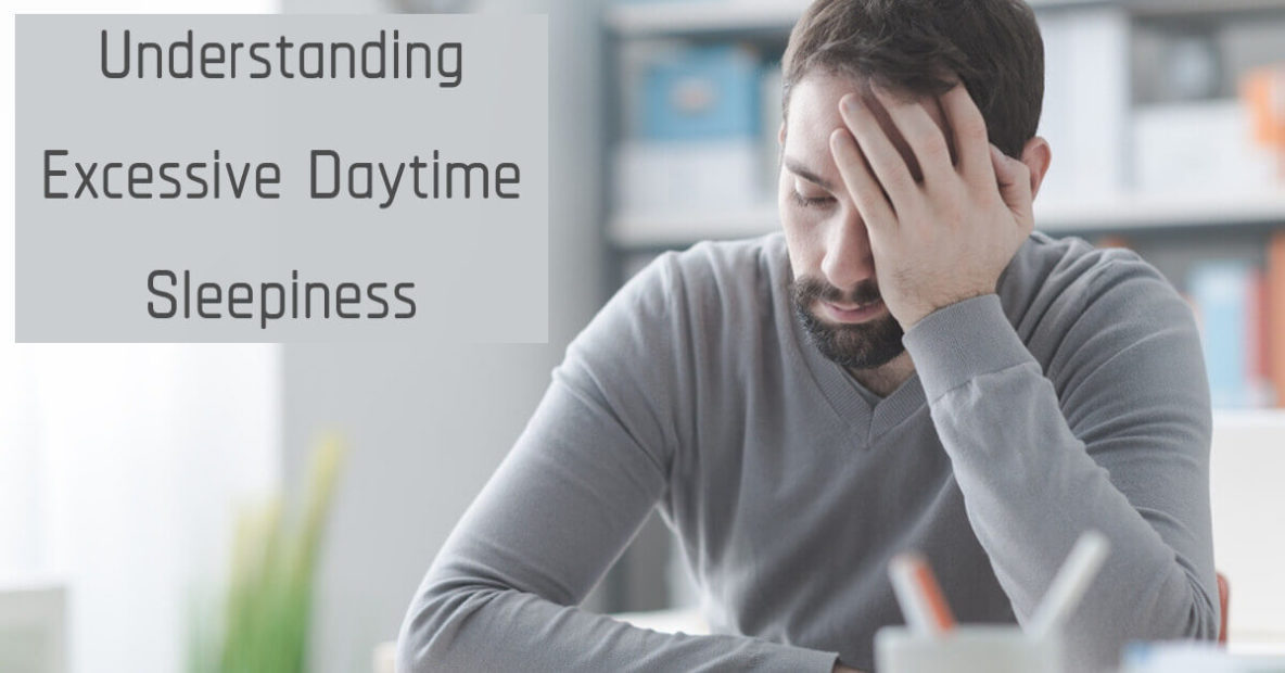 Understanding Excessive Daytime Sleepiness