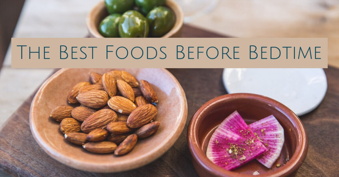 The Best Foods Before Bedtime