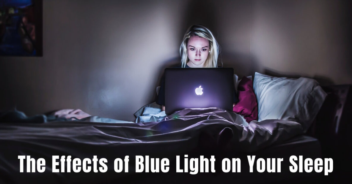 The Effects of Blue Light on Your Sleep