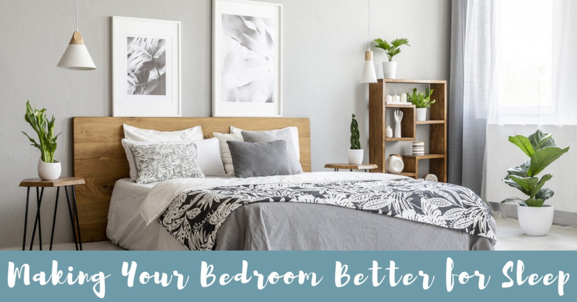 Making Your Bedroom Better for Sleep