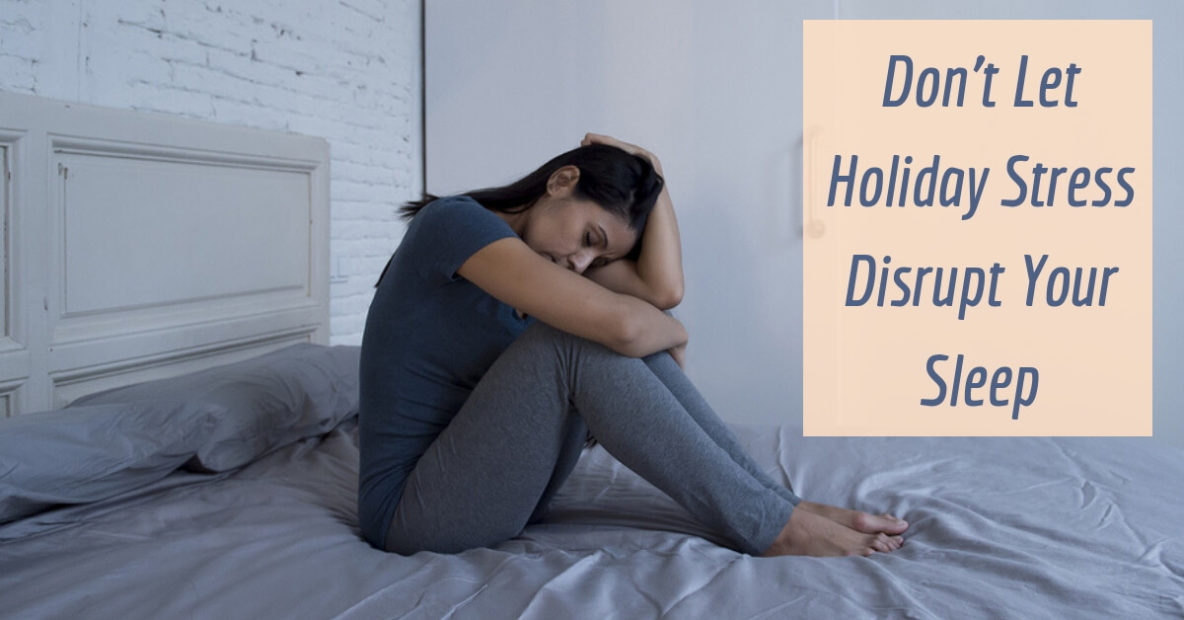 Don't Let Holiday Stress Disrupt Your Sleep