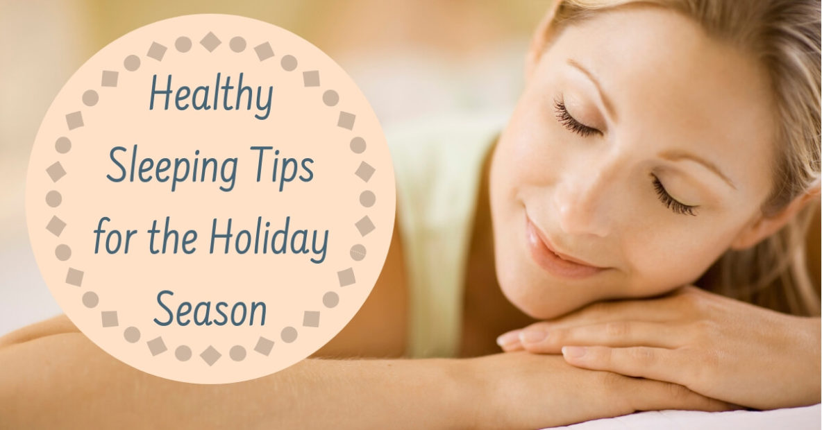 Healthy Sleeping Tips for the Holiday Season