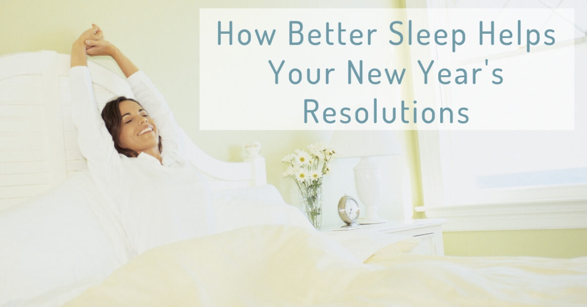 How Better Sleep Helps Your New Year's Resolutions