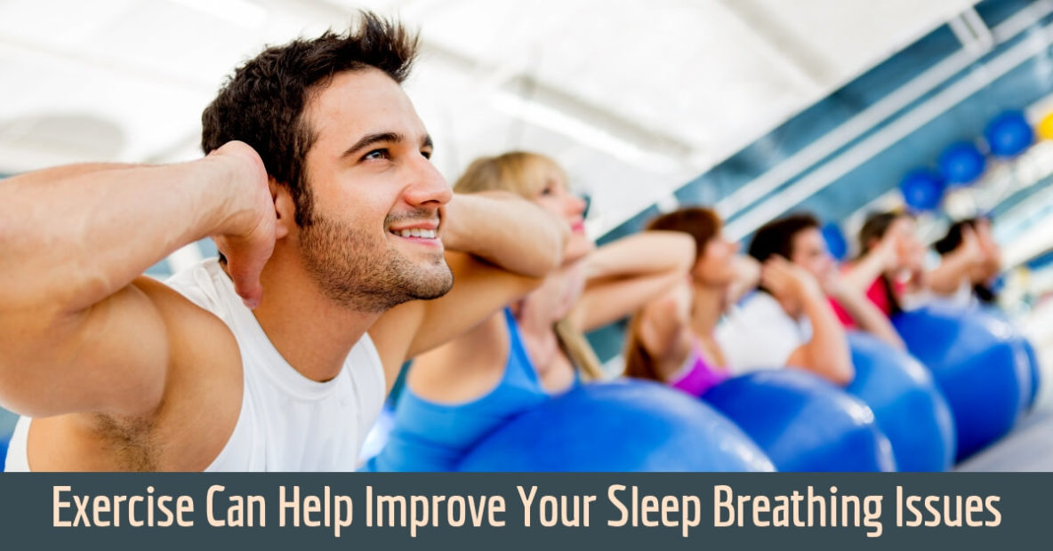 Exercise Can Help Improve Your Sleep Breathing Issues