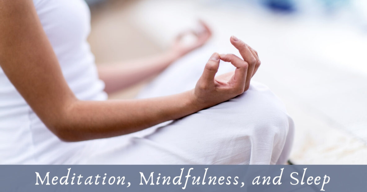 Meditation, Mindfulness, and Sleep