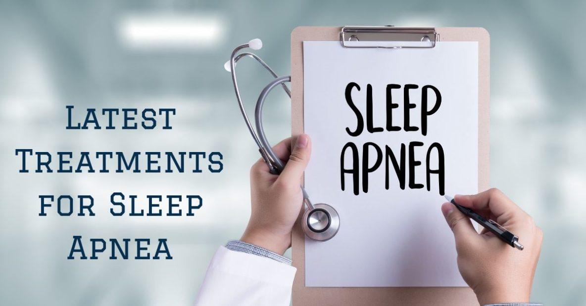 Latest Treatments for Sleep Apnea