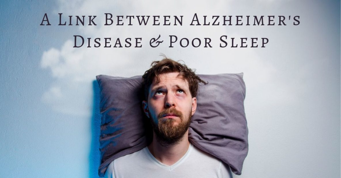 A Link Between Alzheimer's Disease & Poor Sleep