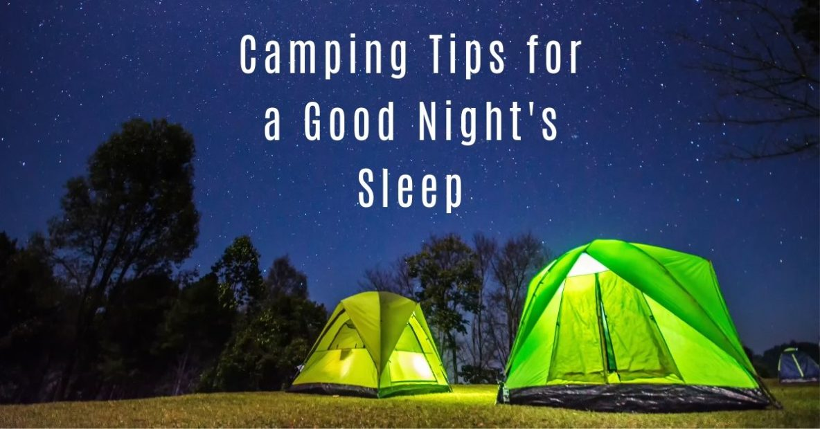 Camping Tips for a Good Night's Sleep