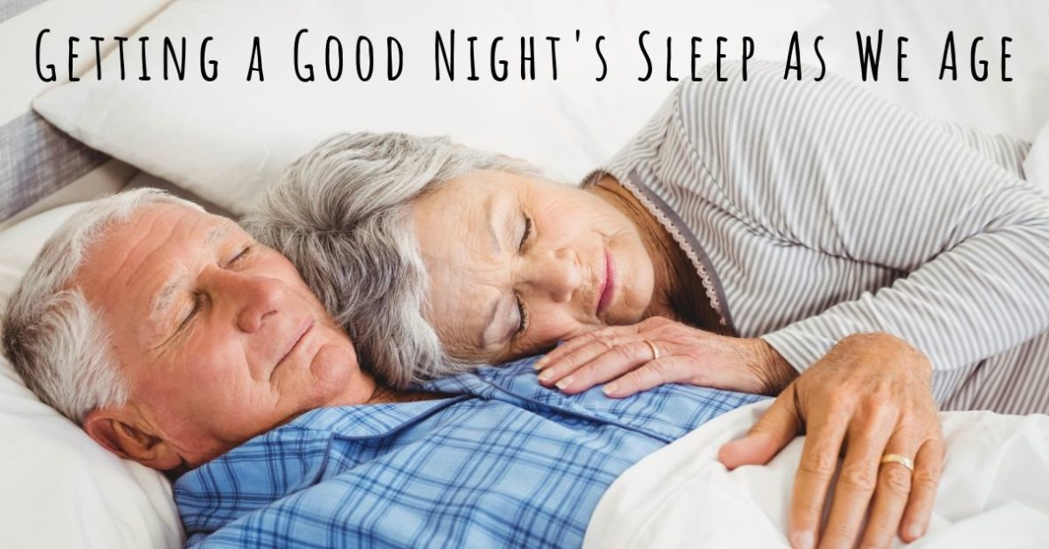 Getting a Good Night's Sleep As We Age