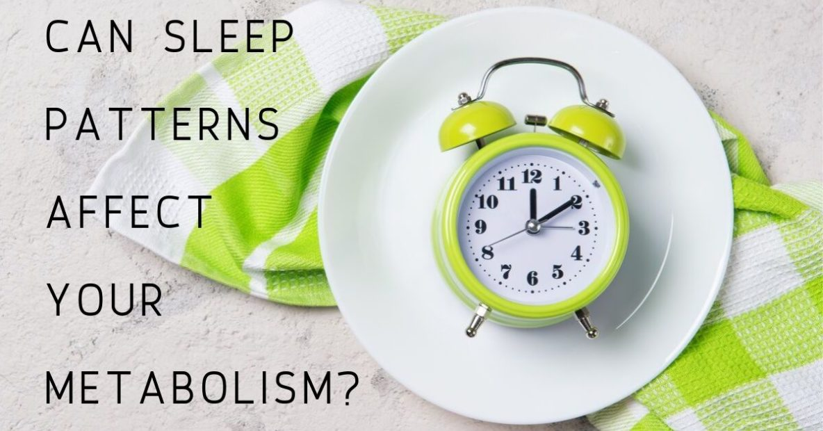 Can Sleep Patterns Affect Your Metabolism?