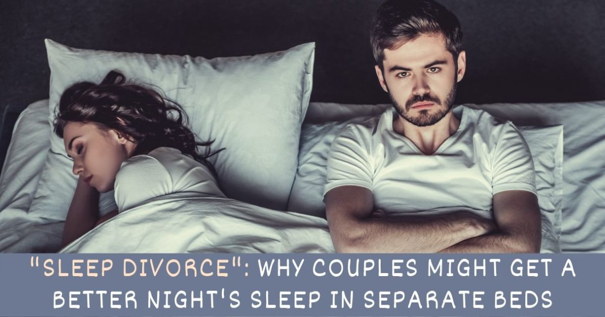 """Sleep Divorce"": Why Couples Might Get a Better Night's Sleep in Separate Beds"