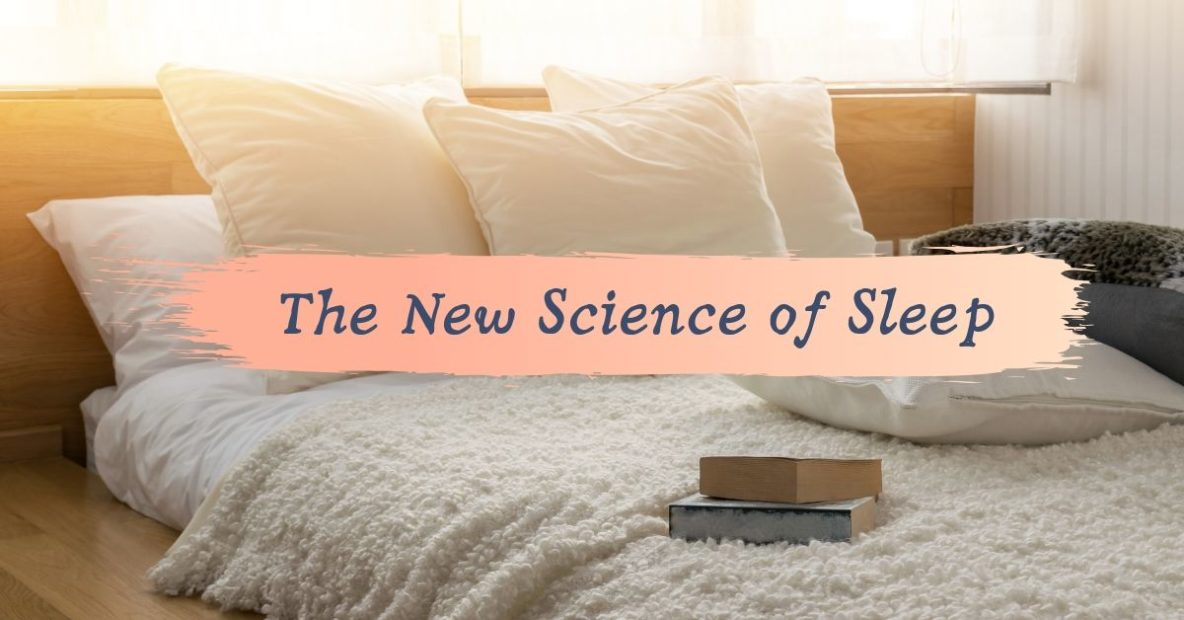 The New Science of Sleep
