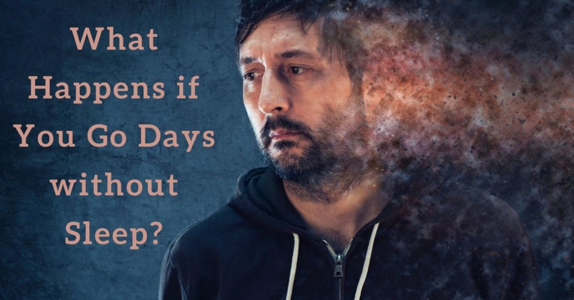 What Happens if You Go Days without Sleep