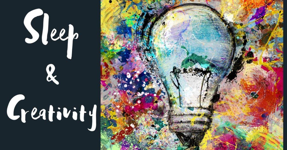 Sleep & Creativity