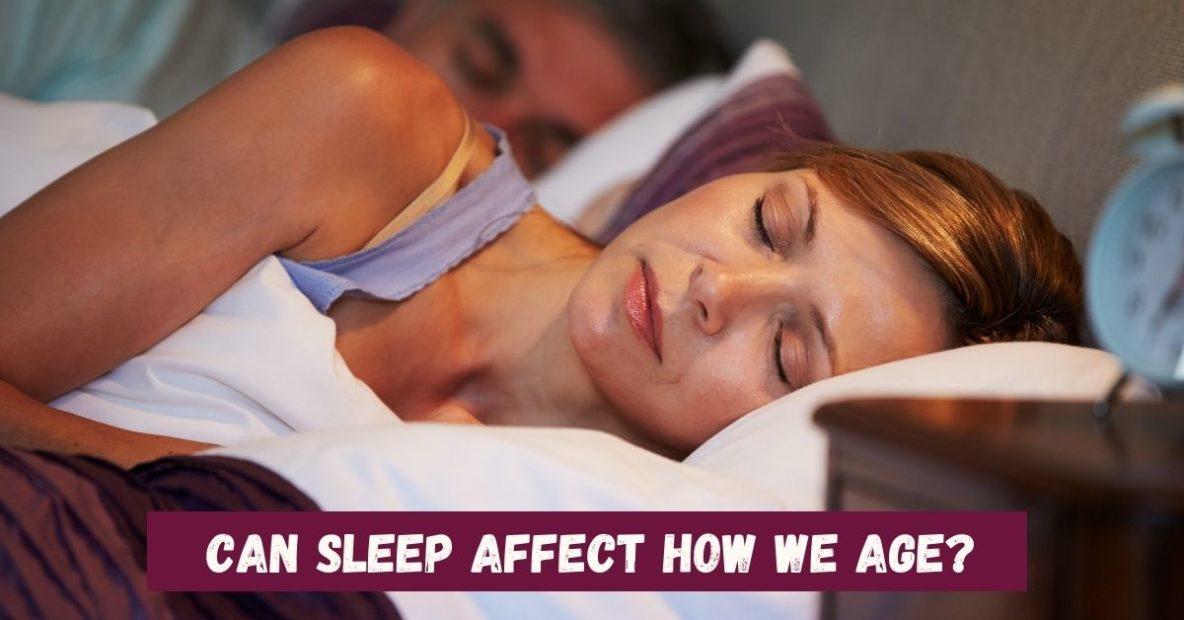 Sound Sleep Medical - Can Sleep Affect How We Age