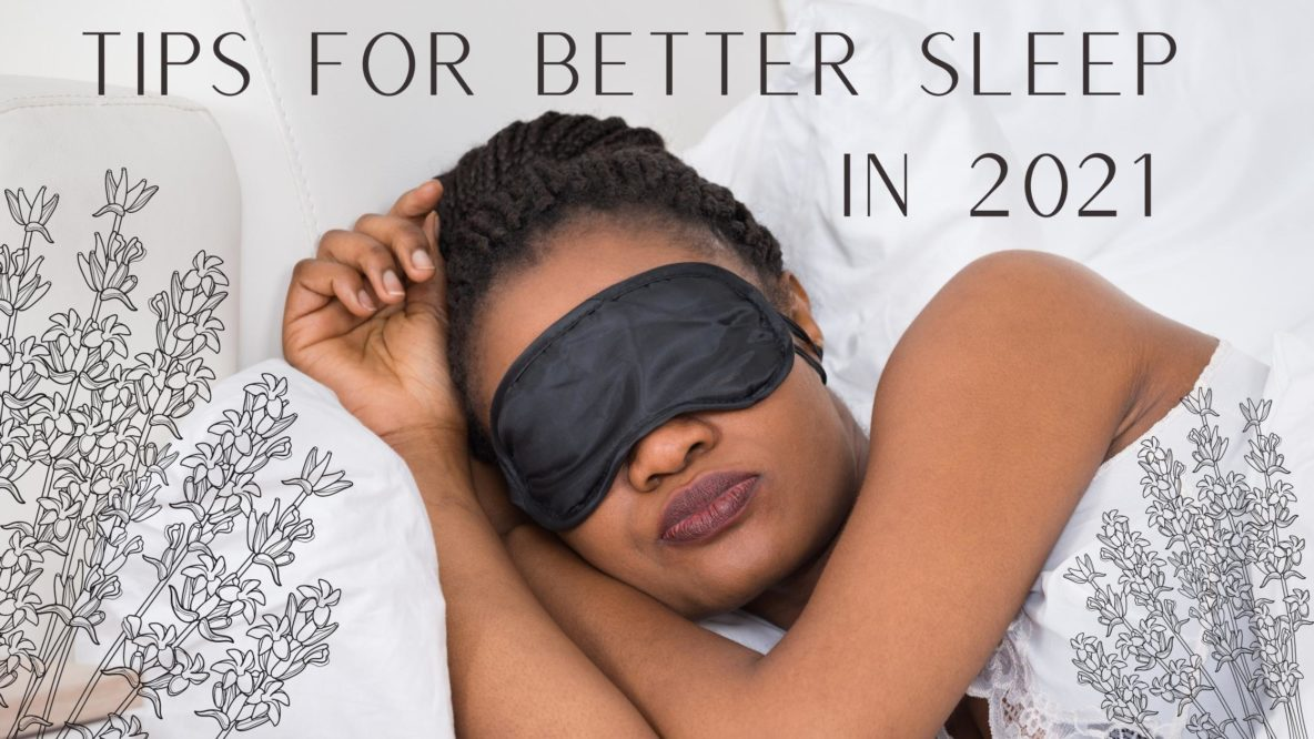 Tips for Better Sleep in 2021