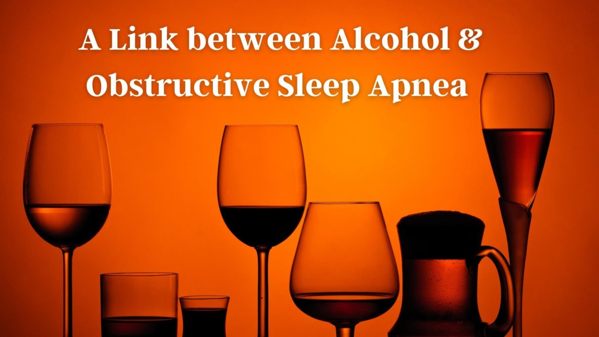 A Link between Alcohol & Obstructive Sleep Apnea