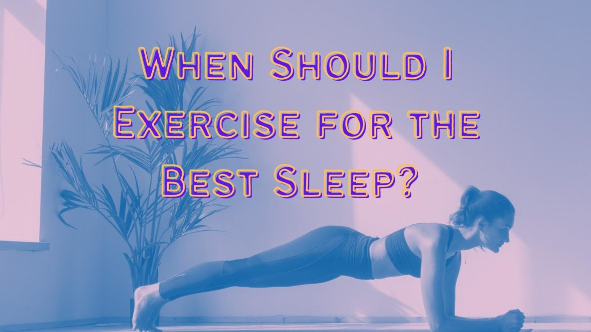 When Should I Exercise for the Best Sleep