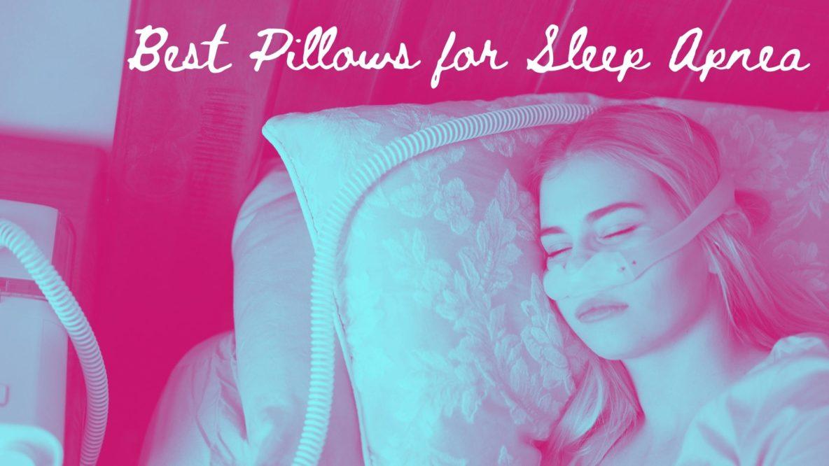 Best Pillows for Sleep Apnea