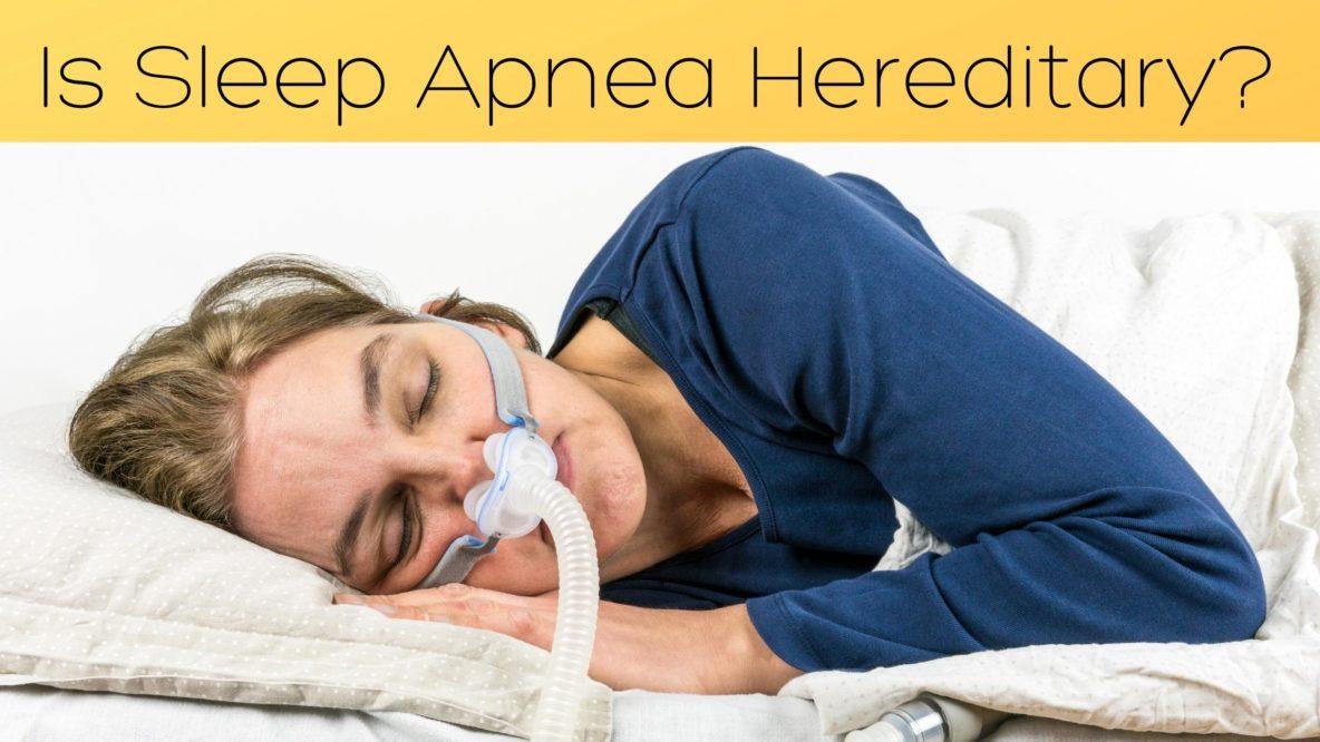 Is Sleep Apnea Hereditary
