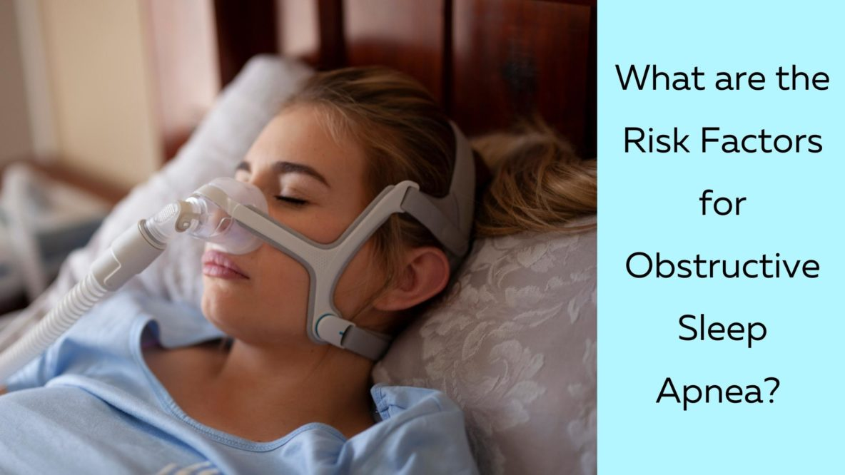 What are the Risk Factors for Obstructive Sleep Apnea