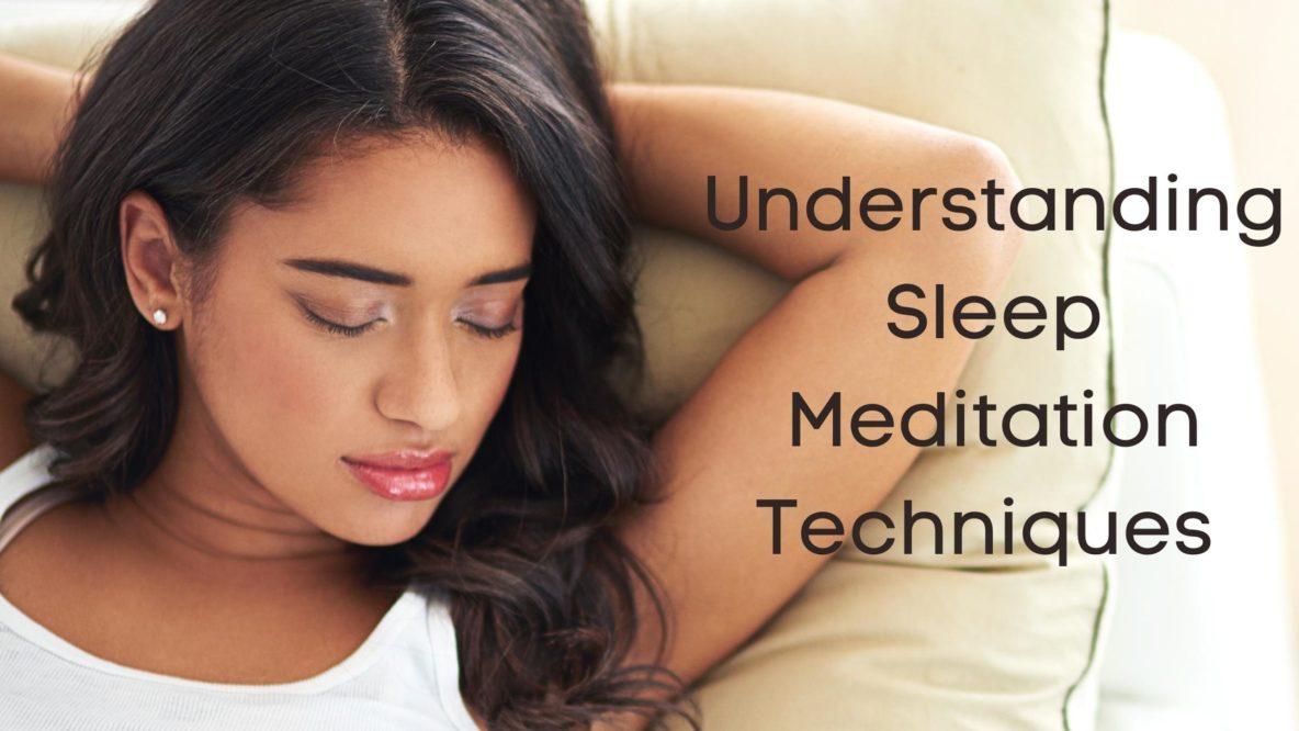 Understanding Sleep Meditation Techniques